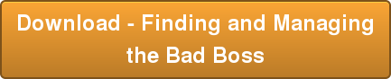 Download - Finding and Managing the Bad Boss