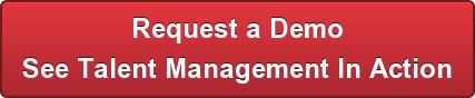 Request a Demo See Talent Management In Action