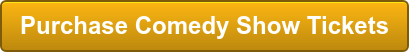 Purchase Comedy Show Tickets