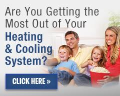 Are you getting the most of your heating & cooling system?