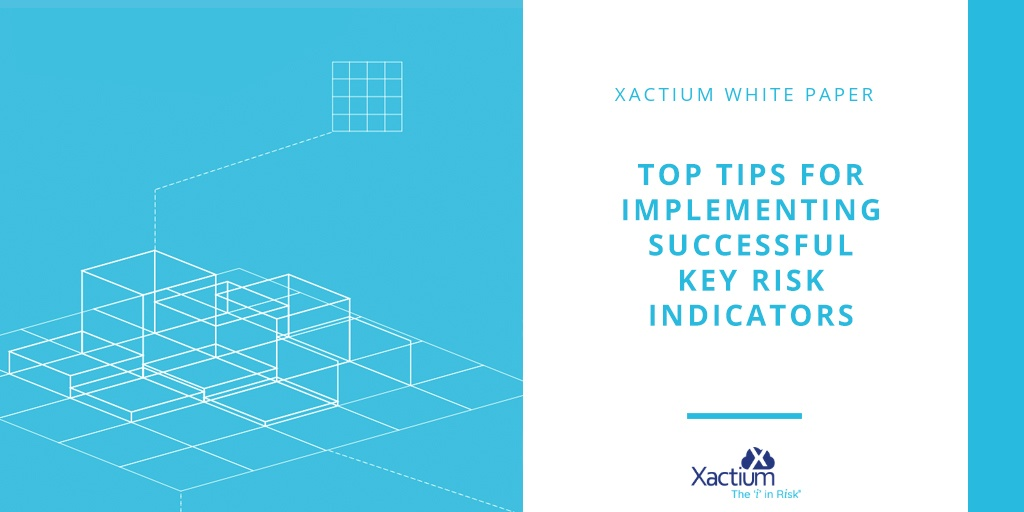 Xactium Whitepaper: Top tips for implementing successful key risk indicators