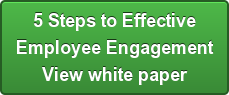 5 Steps to Effective Employee Engagement  View white paper
