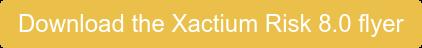 Download the Xactium Risk 8.0 flyer