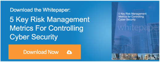 Whitepaper: 5 Key Risk Management Metrics For Controlling Cyber Security