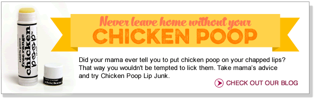 Never leave home without your Chicken Poop!