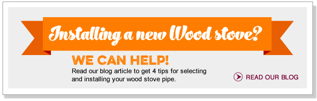Installing a new Wood Stove? We can help!