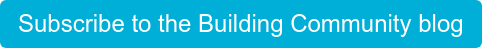 Subscribe to the Building Community blog