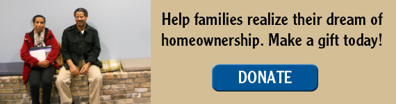Help families realize their dream of homeownership. Make a gift today!