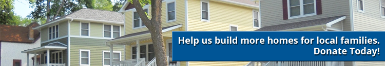Help us build more homes for local families. Donate today!