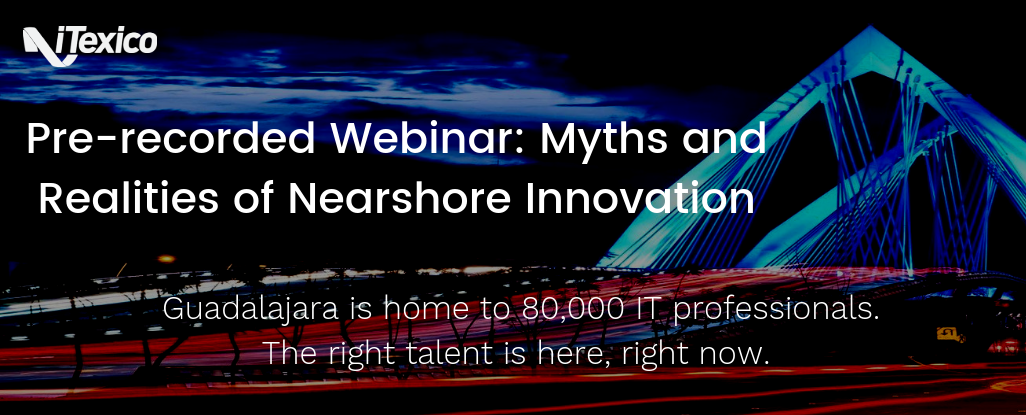 Pre-recorded Webinar: Myths and Realities of Nearshore Innovation