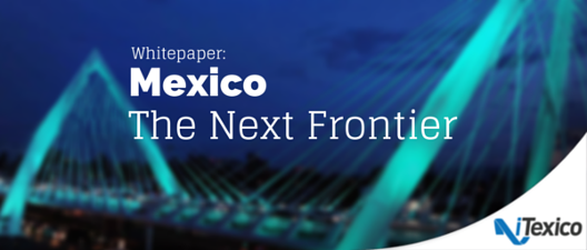 Download: Mexico, The Next Frontier whitepaper