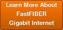 Learn More About FastFIBER Gigabit Internet