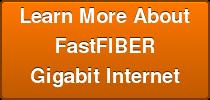 Learn More About FastFIBER Gigabit Internet