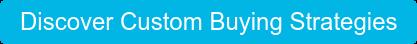 Discover Custom Buying Strategies