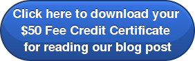 Click here to download your  $50 Fee Credit Certificate  for reading our blog post