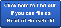 Click here to find out  if you can file as  Head of Household