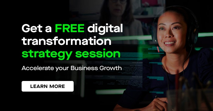 Accelerate your Business Growth. Get a free digital transformation strategy session.