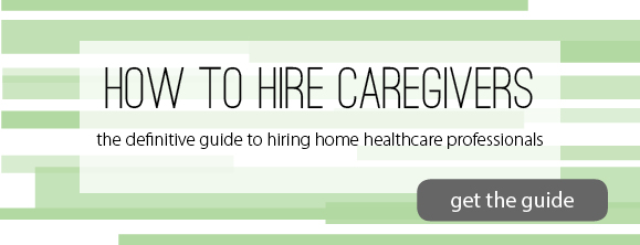 hiring caregivers, how to hire caregivers, hiring help