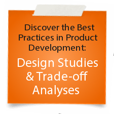 Best Practices in Product Development: Design Studies & Trade-Off Analyses