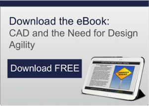 CAD and the Need for Design Agility
