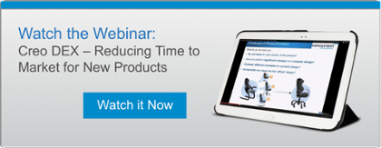 Creo DEX Webinar - Reducing Time to Market for New Products