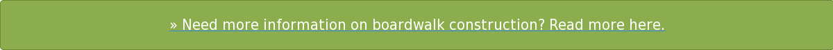 » Need more information on boardwalk construction? Read more here.