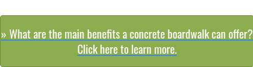 » What are the main benefits a concrete boardwalk can offer?  Click here to learn more.