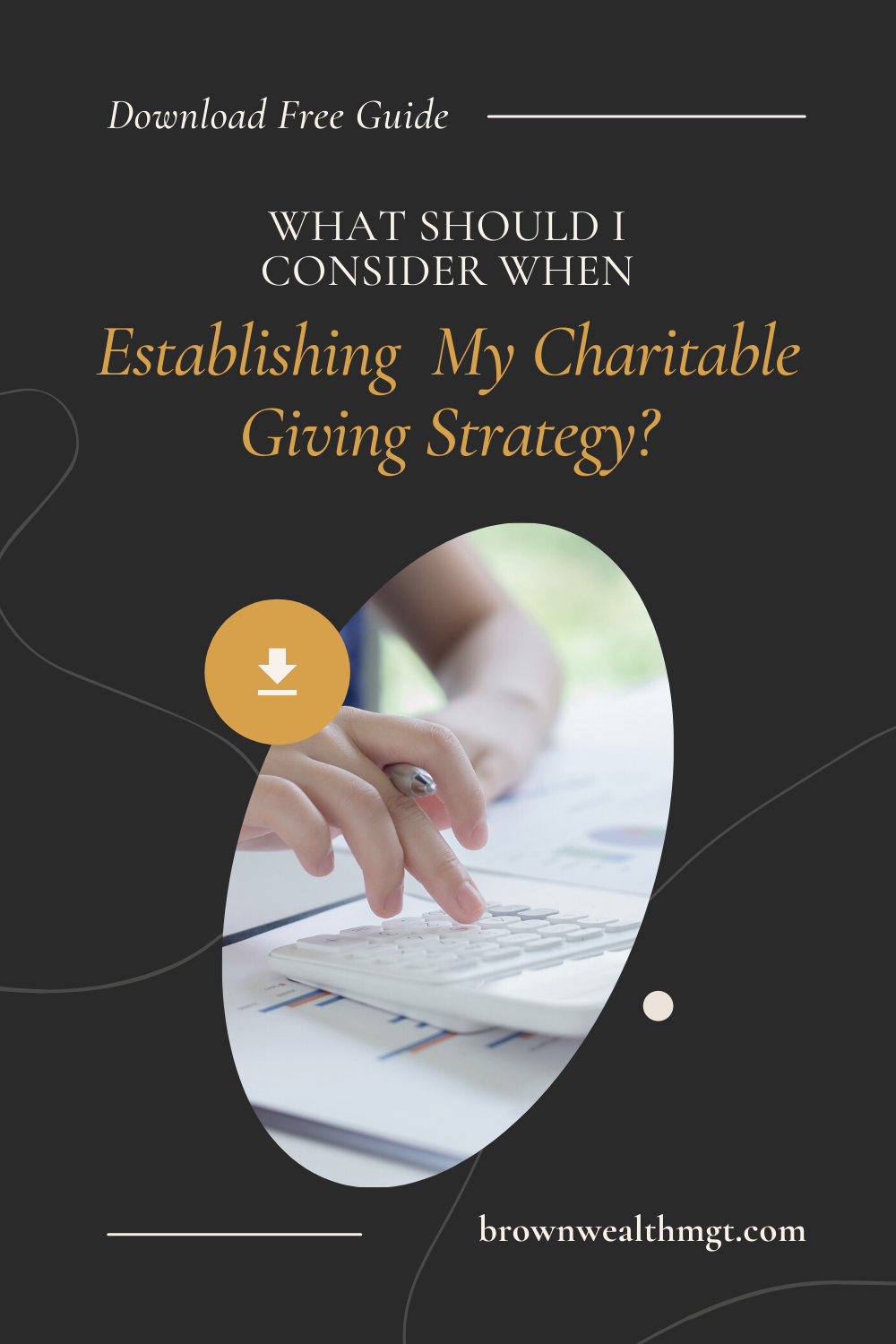What should I consider when establishing my charitable giving strategy?