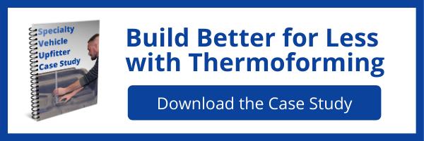 Build Better for Less with Thermoforming