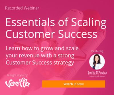 Essentials of Scaling Customer Success webinar