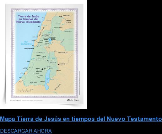 Mapa Tierra de Jesús en tiempos del Nuevo Testamento DESCARGAR AHORA