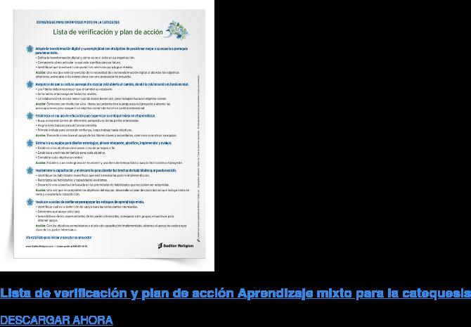 Lista de verificación y plan de acción Aprendizaje mixto para la catequesis DESCARGAR AHORA