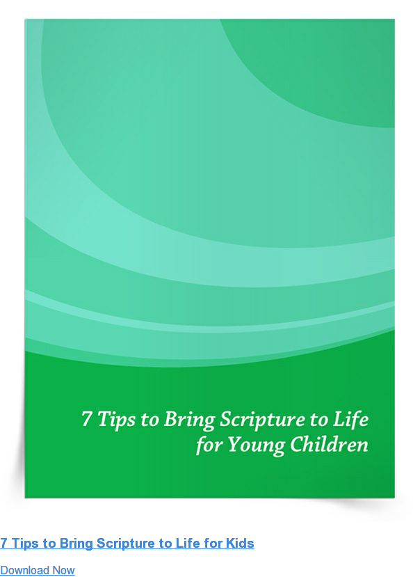 7 Tips to Bring Scripture to Life for Kids Download Now