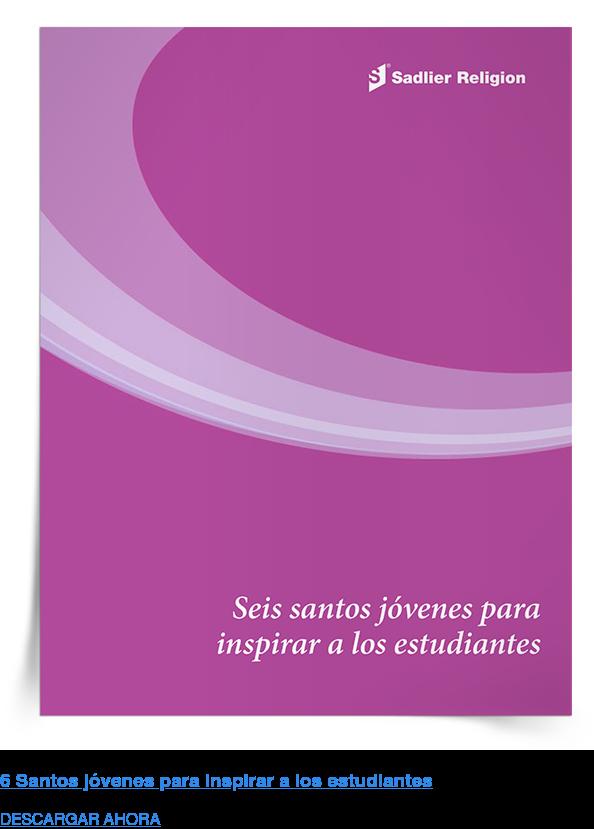 6 Santos jóvenes para inspirar a los estudiantes DESCARGAR AHORA