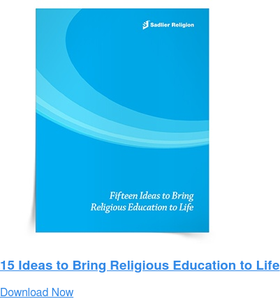 15 Ideas to Bring Religious Education to Life Download Now