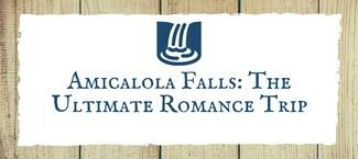 Amicalola Falls: The Ultimate Romance Trip