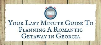 Romantic getaways in georgia retreat ideas for couples for Last minute romantic weekend getaway