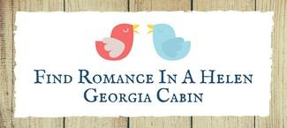 Find Romance In A Helen Georgia Cabin