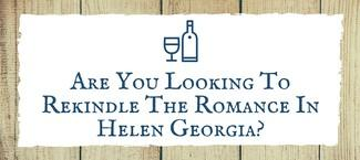 Rekindle The Romance In Helen Georgia