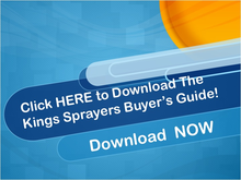 Get the Kings Sprayers Buyer's Guide!