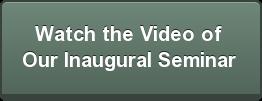 Watch the Video of  OurInauguralSeminar