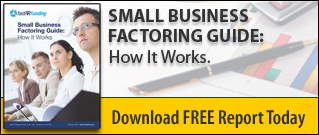 Small Business Factoring Guide:  How it Works