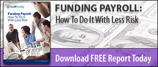 Funding Payroll:  How To Do It With Less Risk