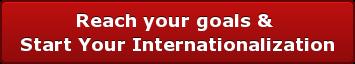 Reach your goals&Start Your Internationalization