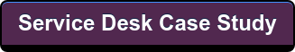 Service DeskCase Study