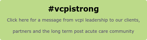 #vcpistrong  Click here for a message from vcpi leadership to our clients,  partners and the long term post acute care community