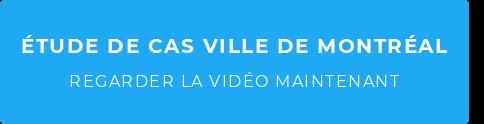 Étude de cas ville de Montréal  Regarder la vidéo maintenant