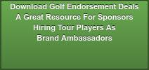 Download  Golf Endorsement Deals A Great Resource For Sponsors Hiring Tour Players As Brand Ambassadors