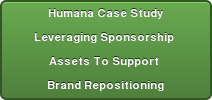 Humana Case Study Leveraging Sponsorship Assets To Support Brand Repositioning Learn More