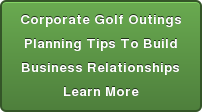 Corporate Golf Outings Planning Tips To Build Business Relationships Learn More